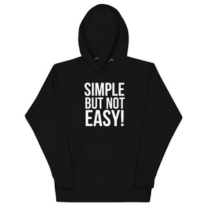 Simple Not Easy - Unisex Hoodie