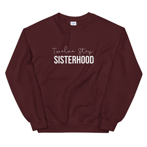 12 Step Sisterhood - Unisex Sweatshirt