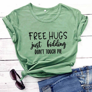 Free Hugs JUST KIDDING..