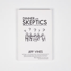 Dinner with Skeptics – Jeff Vines
