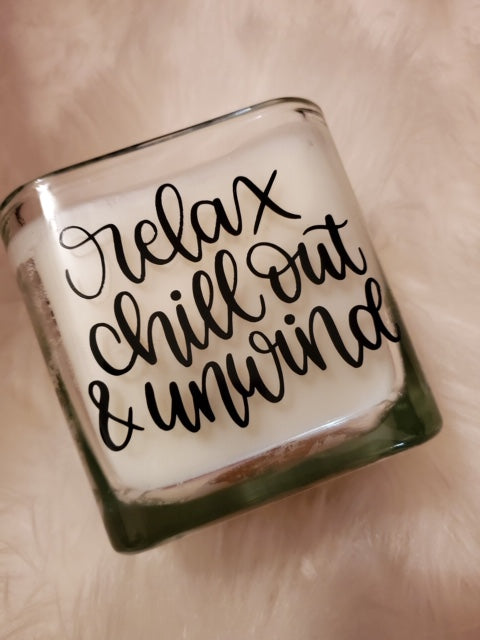 Relax Chill Out and Unwind - Scented Coconut Wax Blend Candle