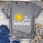 You Are My Sunshine Short Sleeved Casual T-shirt