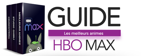 Guide Meilleurs Animes HBO Max