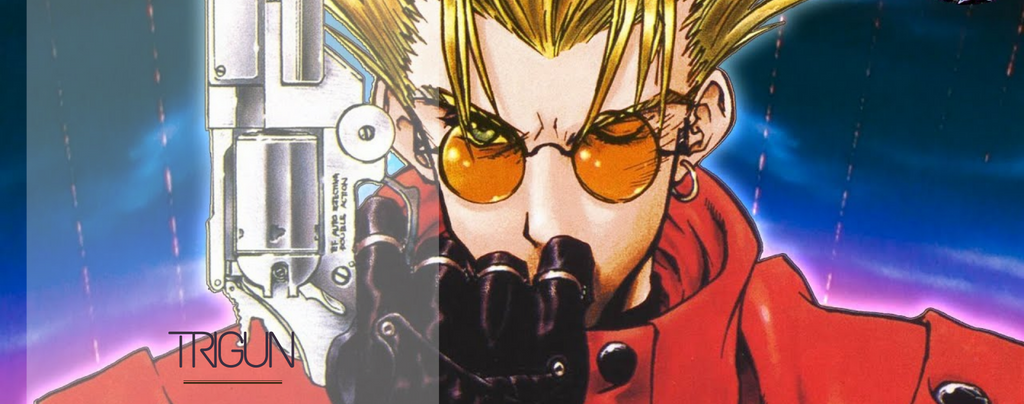 Trigun | Passion Ghibli