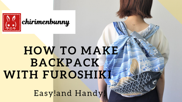 Furoshiki_How to make Backpack with large Furoshiki/Eco friendly