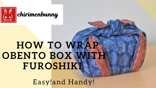 Furoshiki-How to wrap Bento box with reversible furoshiki.