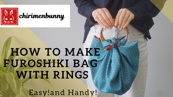 Furoshiki-How to make Furoshiki bag with rings/Eco friendly