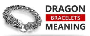The Meaning of Dragon Bracelets