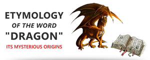 "Etymology of the Word ""Dragon"""