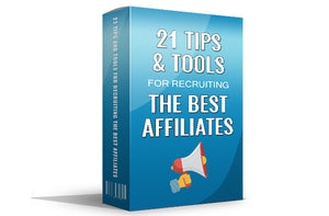 21 Tips and Tools For Recruiting The Best Affiliates