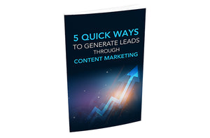 5 Quick Ways To Generate Leads Through Content Marketing