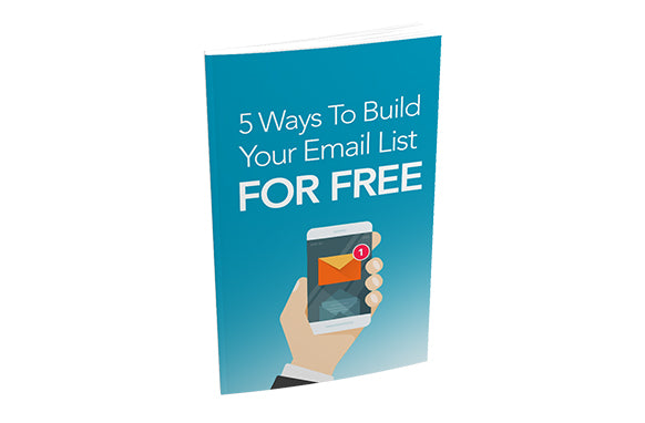 5 Ways To Build Your Email List For Free