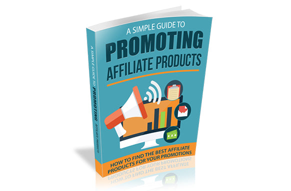A Simple Guide To Promoting Affiliates Products
