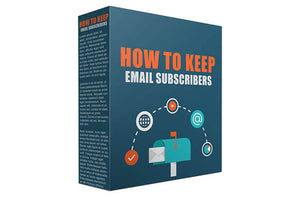 How To Keep Email Subscribers
