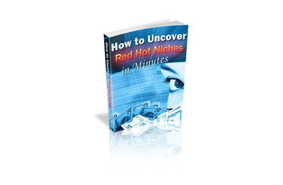 How To Uncover Red Hot Niches In Minutes