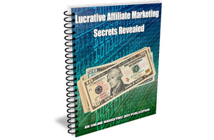 Lucrative Affiliate Marketing Secrets Revealed