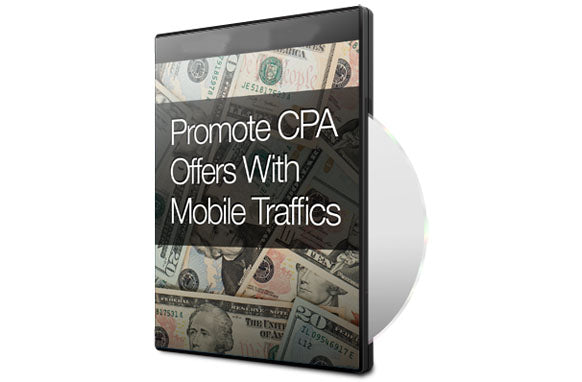 Promote CPA Offers With Mobile Traffics