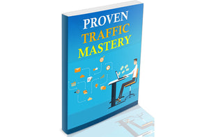 Proven Traffic Mastery