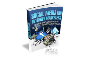 Social Media For Internet Marketers