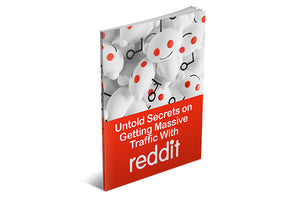 Untold Secrets On Getting Massive Traffic With Reddit