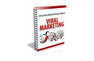 What You Need to Know About Viral Marketing
