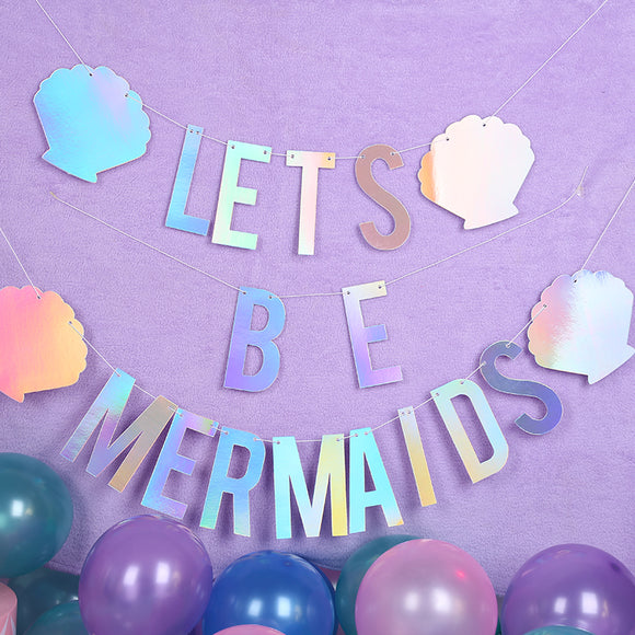 Let's Be Mermaids iridescent party banner