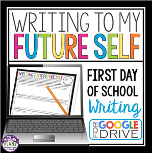 FIRST DAY OF SCHOOL WRITING ACTIVITY: DIGITAL GOOGLE DRIVE or GOOGLE CLASSROOM