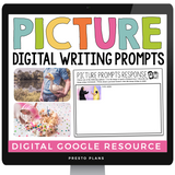 DIGITAL NARRATIVE WRITING PICTURE PROMPTS: VOLUME 2 GOOGLE | DISTANCE LEARNING