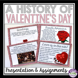 VALENTINE'S DAY HISTORY PRESENTATION & ASSIGNMENTS