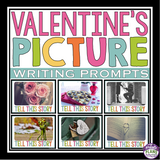 VALENTINE'S DAY NARRATIVE WRITING PROMPTS PICTURES