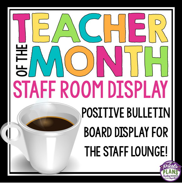 TEACHER OF THE MONTH: STAFF ROOM BULLETIN DISPLAY