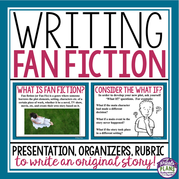 FAN FICTION WRITING PRESENTATION, HANDOUT, & GRAPHIC ORGANIZERS