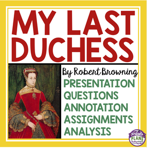 MY LAST DUCHESS BY ROBERT BROWNING PRESENTATION & ASSIGNMENTS