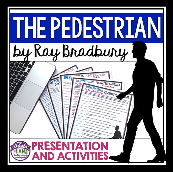 THE PEDESTRIAN BY RAY BRADBURY (SHORT STORY PRESENTATION & ACTIVITIES)
