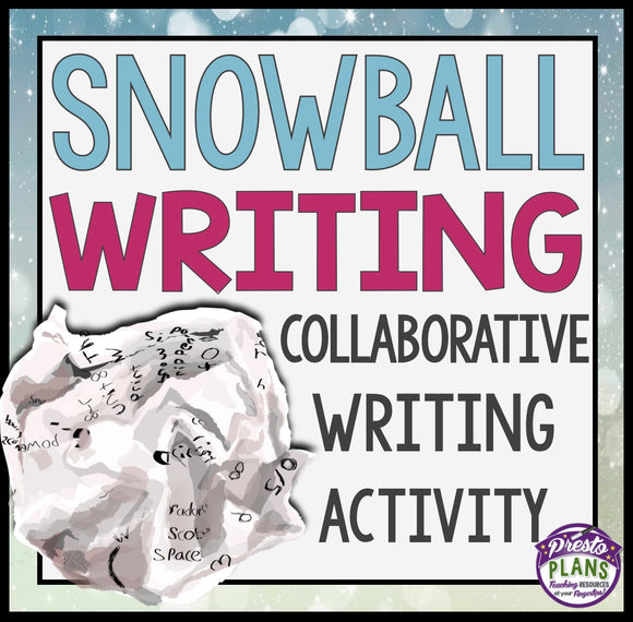WRITING ACTIVITY: SNOWBALL WRITING