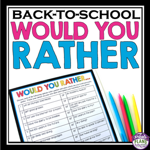 BACK TO SCHOOL ACTIVITY: WOULD YOU RATHER