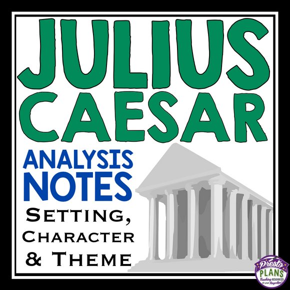 JULIUS CAESAR ANALYSIS NOTES