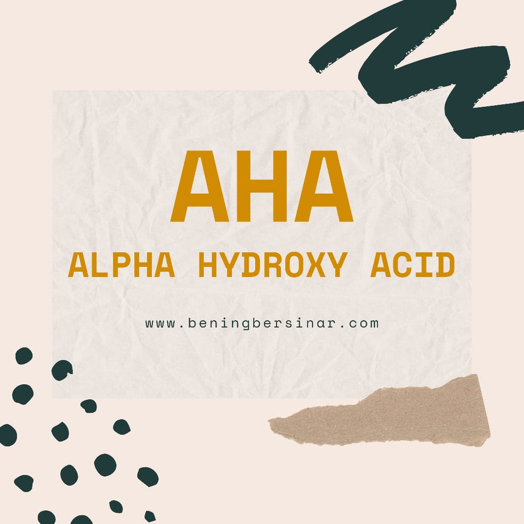 AHA (Alpha Hydroxy Acid) - beningbersinar