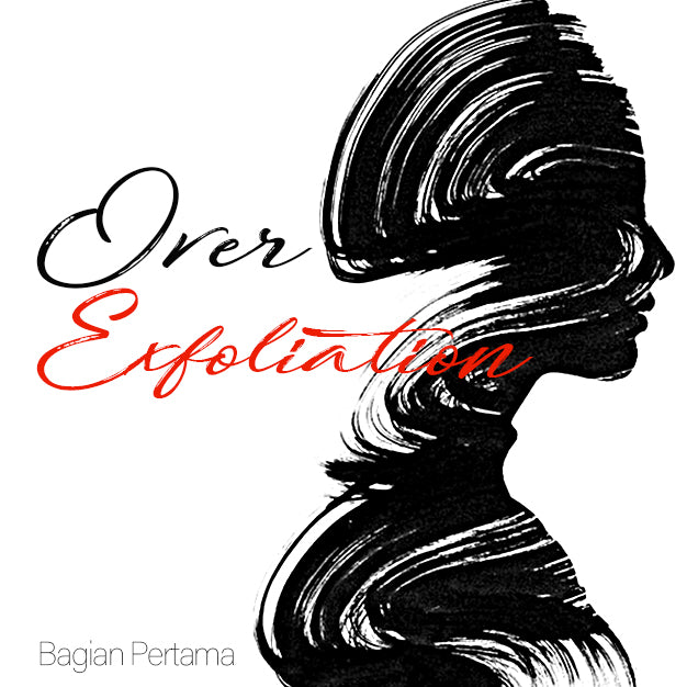 Over Exfoliation - beningbersinar