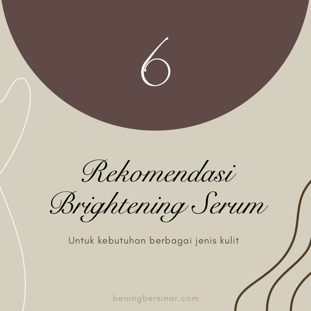 6 Rekomendasi Brightening Serum