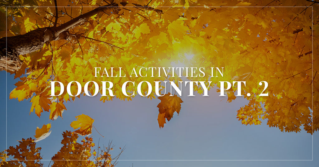 Fall Activities In Door County, Part II