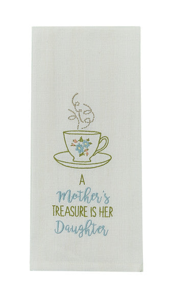 A Mother's Treasure is her Daughter Embroidered Dish Towel