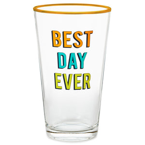 Best Day Ever Pint Glass, 15 oz.