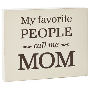 Favorite People Call Me Mom Wood Quote Sign
