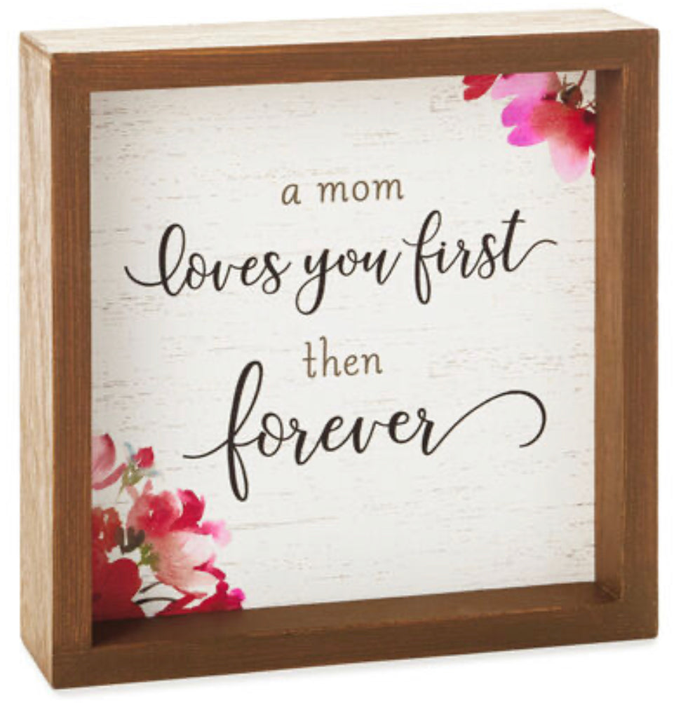 Mom Loves Forever Framed Quote Sign