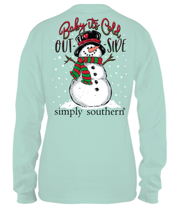 Simply Southern SNOWMAN BABY IT'S COLD OUT- SIDE Long Sleeve T-Shirt
