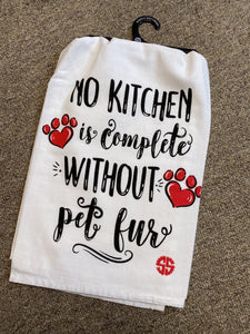 Simply Southern No Kitchen is Complete Without Pet Fur Kitchen Towel