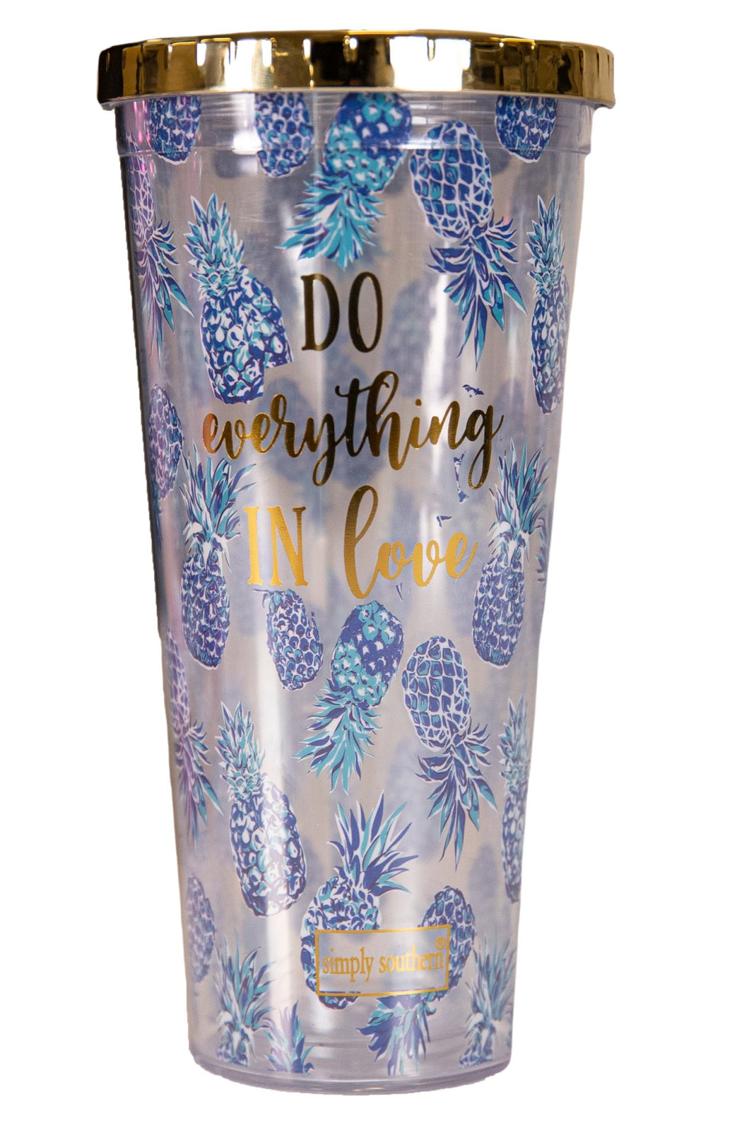 Simply Southern Do Everything in Love Tumbler