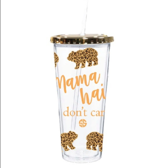 Mama Hair Don't Care Simply Southern Tumbler