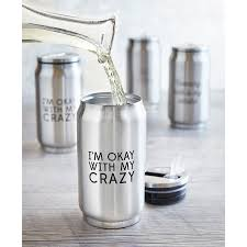 Okay with My Crazy Sips Drinkware Stainless Steel Can